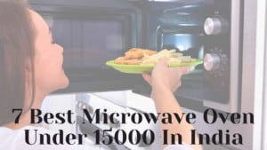 Best Microwave Oven Under 15000 In India
