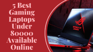 best gaming laptops under 80000