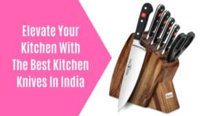 best kitchen knives in India