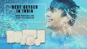 Best Geyser In India