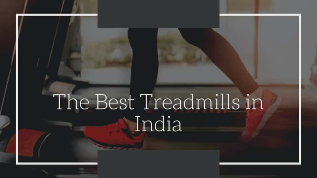 best treadmills in India