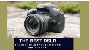 Best DSLR Under 70000