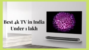 best 4k tv in india under 1 lakh