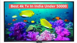 best 4k tv in india under 50000