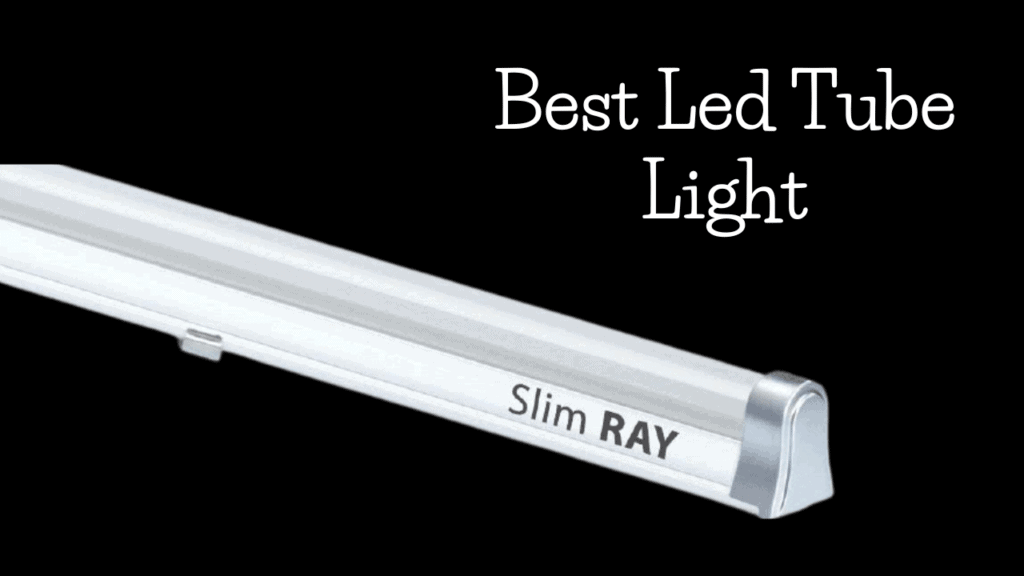 Best Led Tube Light