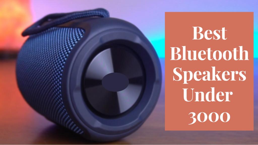 Best Bluetooth Speakers Under 3000