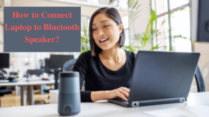 how to connect laptop to bluetooth speaker